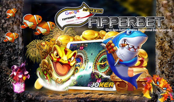 Situs Judi Tembak Ikan Online Dari Agen Joker123 Gaming | FIPPERBET